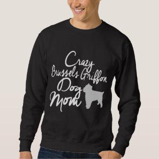 Crazy Brussels Griffon Dog Mom Sweatshirt