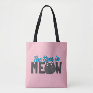 Crazy Cat Lady The time is Meow Tote Bag