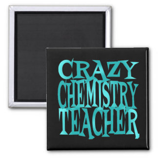 Crazy Chemistry Teacher in Teal Square Magnet