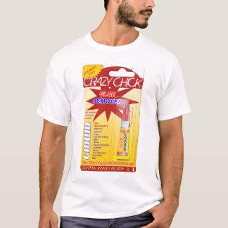 Crazy Chick Glue Remover Shirt