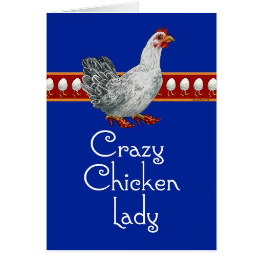 Crazy Chicken Lady (bleu) Greeting Card