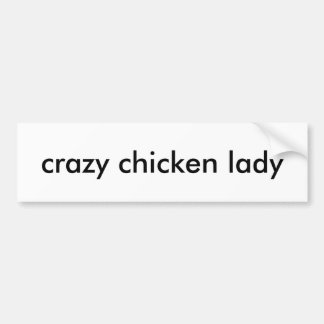 Crazy chicken lady bumper sticker