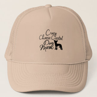 Crazy Chinese Crested Dog Mom Trucker Hat