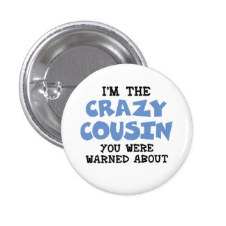 Crazy Cousin Humorous Family Fun 3 Cm Round Badge