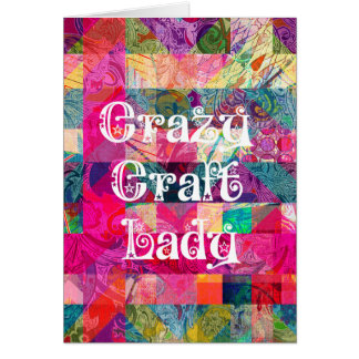 Crazy Craft Lady Colorful Pattern Vibrant Crafting Card
