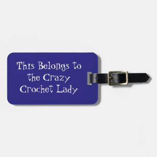 Crazy Crochet Lady Luggage Tag