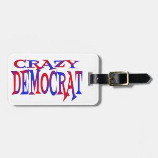 Crazy Democrat Luggage Tag