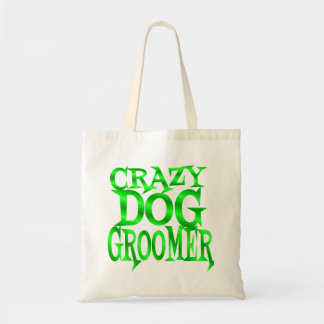 Crazy Dog Groomer in Green Budget Tote Bag