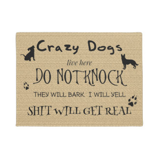 Crazy Dogs Live Here Do Not Knock Door Mat