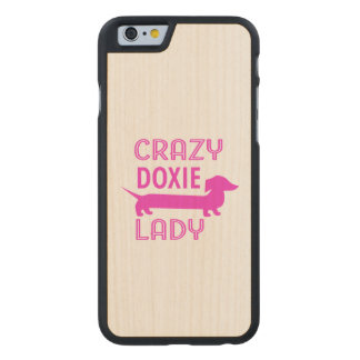 Crazy Doxie Lady Funny Dachshund Mama Carved Maple iPhone 6 Case