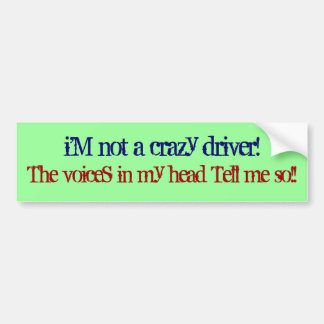 Crazy Driver Bumper Sticker