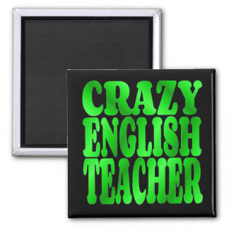 Crazy English Teacher in Green Square Magnet
