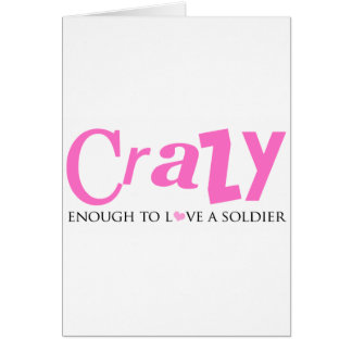 Crazy enough to love a Soldier Cards
