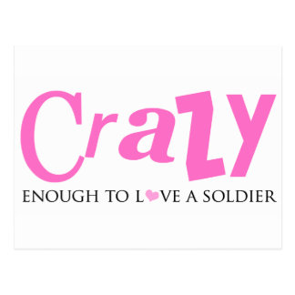 Crazy enough to love a Soldier Post Card