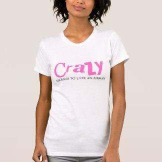 Crazy enough to love an Airman T-Shirt