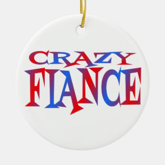 Crazy Fiance Ceramic Ornament