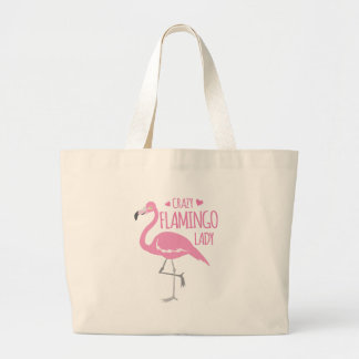 Crazy Flamingo lady Large Tote Bag