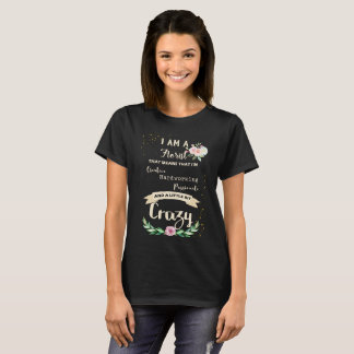 Crazy Florist Pretty T-Shirt