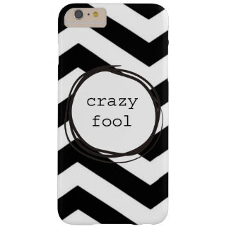 Crazy Fool Funny Barely There iPhone 6 Plus Case