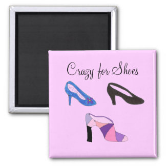 Crazy for Shoes - magnet
