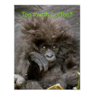 Crazy Hair Monkey Too Much Coffee Poster