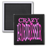 Crazy Hairdresser Square Magnet