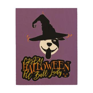 Crazy Halloween Pit Bull Lady Pit Bull Mom Wood Print