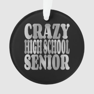 Crazy High School Senior in Silver Ornament