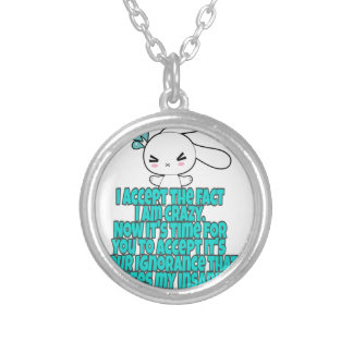 Crazy Humor sarcasm Silver Plated Necklace