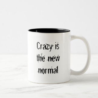 Crazy is the new normal Two-Tone coffee mug