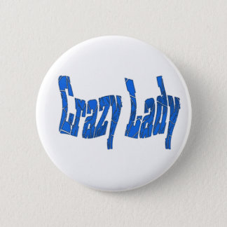 crazy lady 6 cm round badge