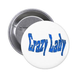 crazy lady 6 cm round badge