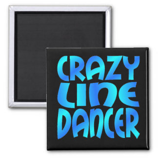Crazy Line Dancer Magnet