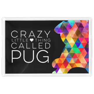 Crazy Little Thing Called Pug Colorful Silhouette Acrylic Tray