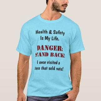 Crazy Mad Funny Health and Safety Warning Sign T-Shirt