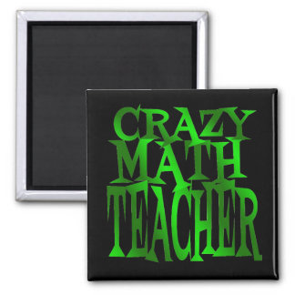 Crazy Math Teacher in Green Magnet