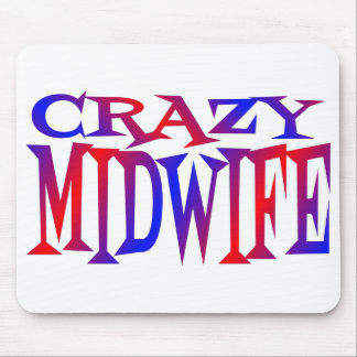 Crazy Midwife Mouse Pad