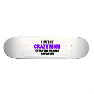 Crazy Mom You Were Warned About 20 Cm Skateboard Deck