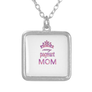 Crazy pageant mom silver plated necklace