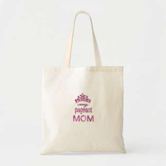 Crazy pageant mom tote bag