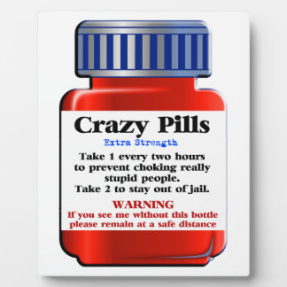 Crazy Pills_ Plaque