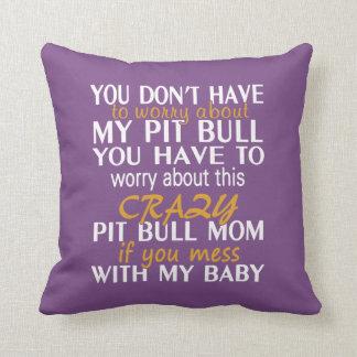 Crazy Pit Bull Mom Cushion