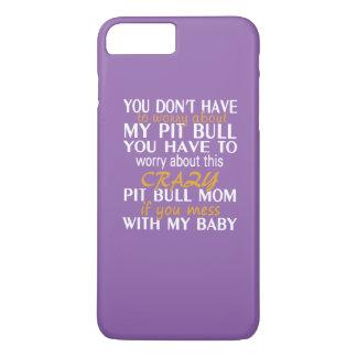 Crazy Pit Bull Mom iPhone 7 Plus Case