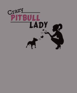 Crazy Pitbull Lady Tshirts