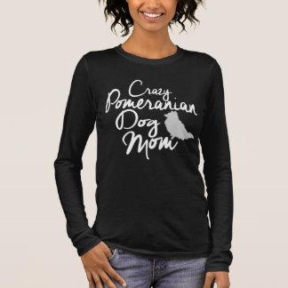 Crazy Pomeranian Dog Mom Long Sleeve T-Shirt