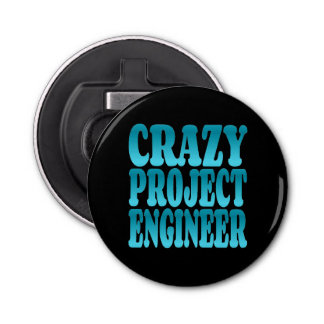 Crazy Project Engineer Bottle Opener