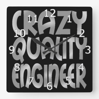 Crazy Quality Engineer in Silver Square Wall Clock