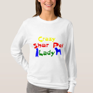 CRAZY SHAR PEI LADY T-Shirt
