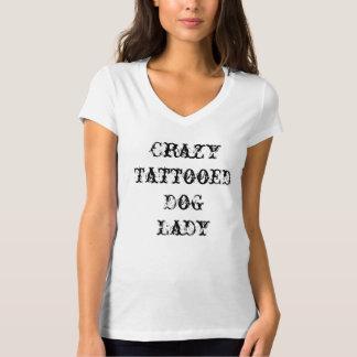 Crazy tattooed dog lady shirts