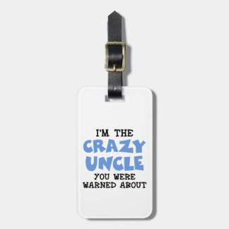 Crazy Uncle Luggage Tag